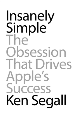 Insanely Simple by Ken Segall